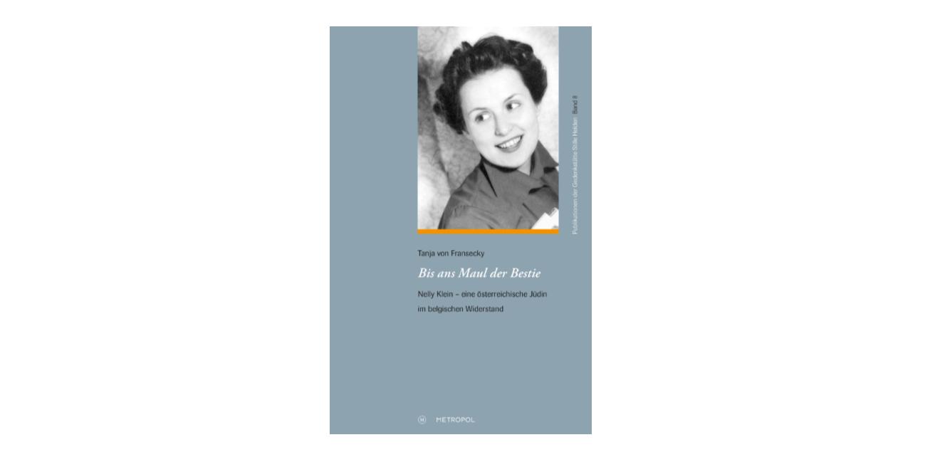 Abbildung Buchcover Tanja von Fransecky: Bis ans Maul der Bestie. Nelly Klein – eine österreichische Jüdin im belgischen Widerstand